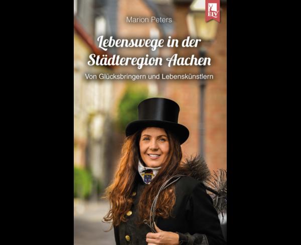 Lebenswege in der Städteregion Aachen – Jetzt auf Entdeckungsreise gehen mit Marion Peters