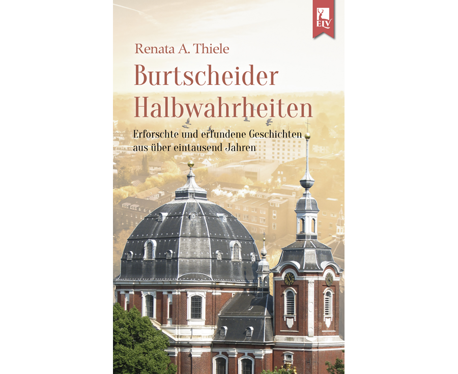 Renata A. Thiele – Das neue Buch über die Burtscheider Halbwahrheiten